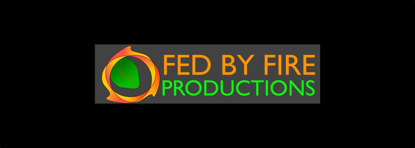 Fed by Fire Productions